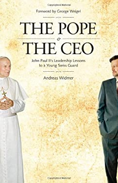 The Pope & the CEO: John Paul II's Leadership Lessons to a Young Swiss Guard 9781931018760