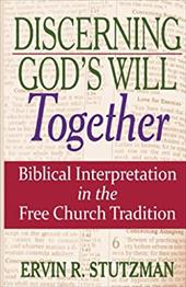 Discerning God's Will Together: Biblical Interpretation in the Free Church Tradition 20725719