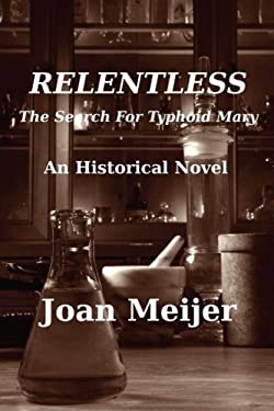Relentless: The Search For Typhoid Mary