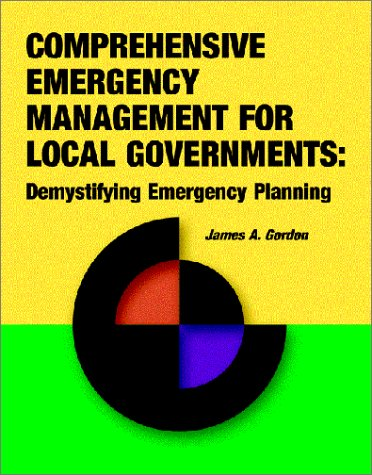 Comprehensive Emergency Management for Local Governments: Demystifying Emergency Planning 9781931332170