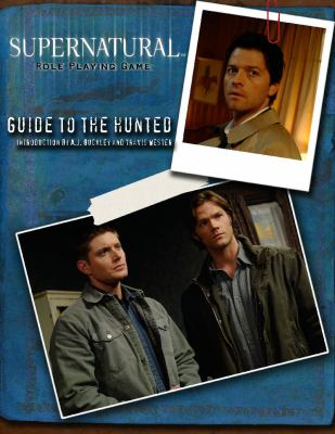 Supernatural Role Playing Game: Guide to the Hunted 9781931567831