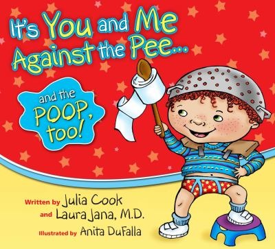 It's You and Me Against the Pee... and the Poop, Too! 9781931636759