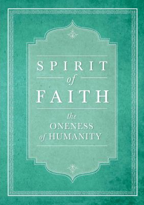 Spirit of Faith: The Oneness of Humanity 9781931847865