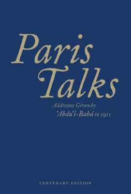Paris Talks: Addresses Given by Abdul-Baha in 1911 9781931847902
