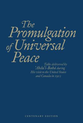 The Promulgation of Universal Peace 9781931847988