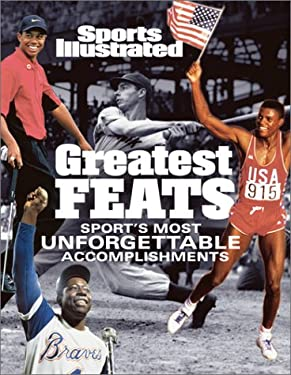 Sports Illustrated: Greatest Feats: Sport's Most Unforgettable Accomplishments 9781931933155