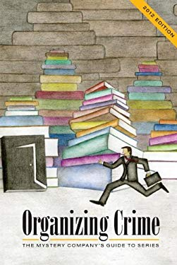 Organizing Crime: The Mystery Company's Guide to Series 9781932325188