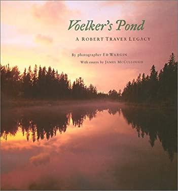 Voelker's Pond: A Robert Traver Legacy 9781932399004