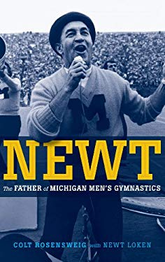 Newt: Father of Michigan Men's Gymnastics 9781932399288