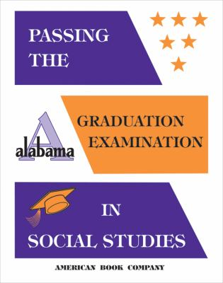 Passing the New Alabama Graduation Examination in Social Studies 9781932410044