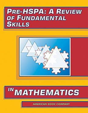 Pre-HSPA: A Review of Fundamental Skills in Mathematics 9781932410815