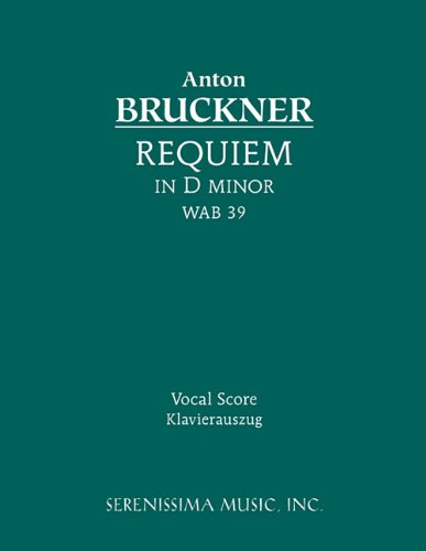 Requiem in D Minor, Wab 39 - Vocal Score 9781932419320
