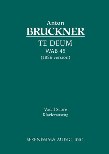 Te Deum, Wab 45 (1886 Version) - Vocal Score 9781932419344