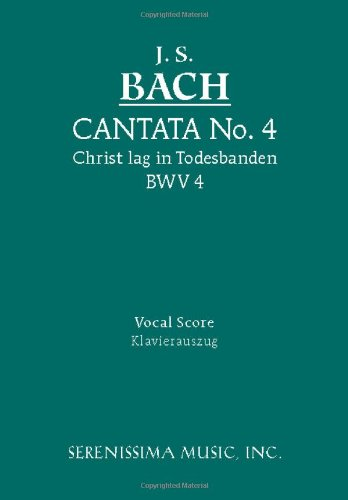 Cantata No. 4: Christ Lag in Todesbanden, Bwv 4 - Vocal Score 9781932419481