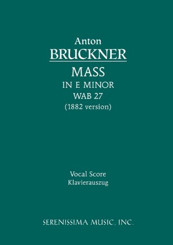 Mass in E Minor, Wab 27 (1882 Version) - Vocal Score 9781932419856