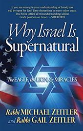 Why Israel Is Supernatural: The Eagle, the Lion, & Miracles 15751967