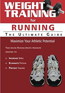Weight Training for Running: The Ultimate Guide 9781932549768