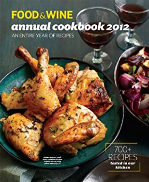 Food & Wine Annual Cookbook 2012: An Entire Year of Recipes 9781932624410