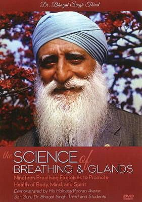 Science of Breathing and Glands: Nineteen Breathing Exercises to Promote Health of Body, Mind and Spirit 9781932630992