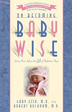 On Becoming Baby Wise: Giving Your Infant the Gift of Nighttime Sleep 9781932740134