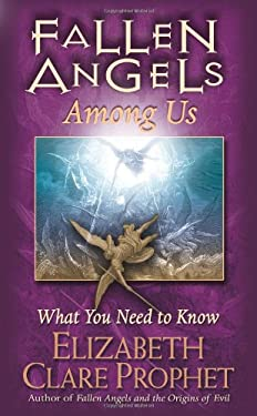 Fallen Angels Among Us: What You Need to Know 9781932890556