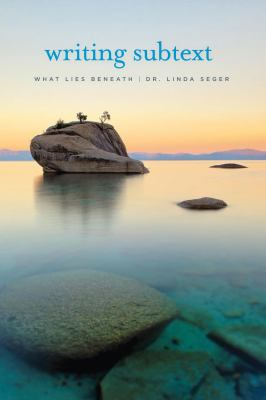 Writing Subtext: What Lies Beneath 9781932907964