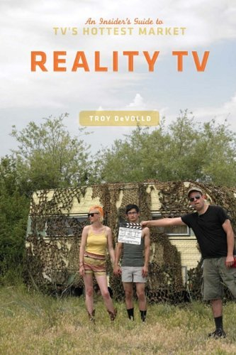 Reality TV: An Insider's Guide to TV's Hottest Market 9781932907995