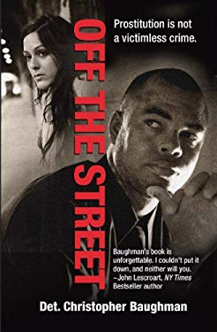 Off the Street: One Detective's Quest for Justice 9781933016931
