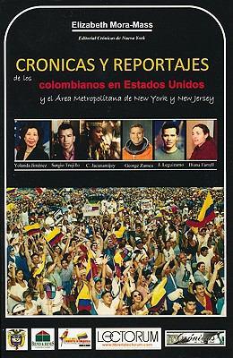 Cronicas y Reportajes de los Colombianos en Estados Unidos: Y el Area Metropolitana de New York y New Jersey = Chronicles and Reports of Colombians in 9781933032764