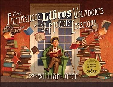 Los fantasticos libros voladores del sr. Morris Lessmore (Spanish Edition) 9781933032832