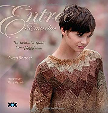 Entree to Entrelac: The Definitive Guide from a Biased Knitter 9781933064192