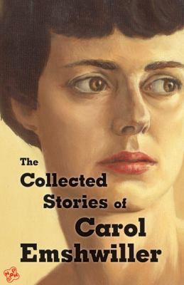 The Collected Stories of Carol Emshwiller, Vol. 1 9781933065229