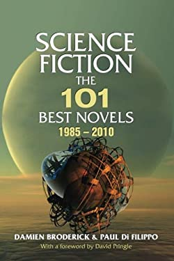Science Fiction: The 101 Best Novels 1985-2010 9781933065397