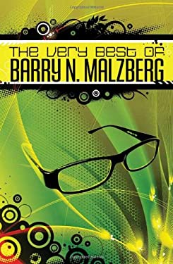 The Very Best of Barry N. Malzberg 9781933065410
