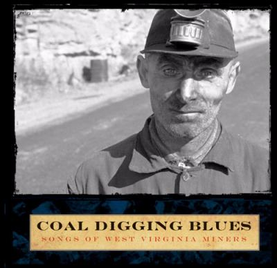 Coal Digging Blues: Songs of West Virginia Miners [With Booklet] 9781933202112
