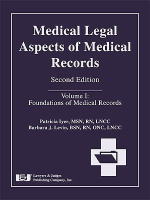 Medical Legal Aspects of Medical Records, Volume I: Foundations of Medical Records 9781933264790
