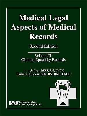 Medical Legal Aspects of Medical Records, Volume II: Clinical Specialty Records 9781933264806