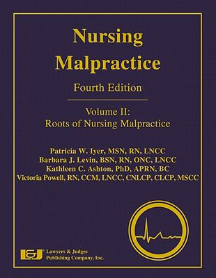 Nursing Malpractice, Volume 2: Roots of Nursing Malpractice 9781933264967