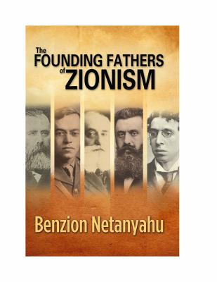 The Founding Fathers of Zionism 9781933267159
