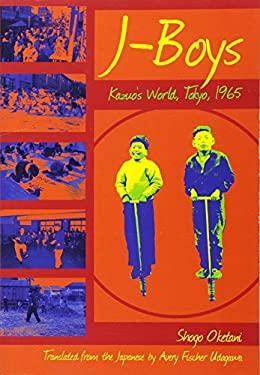 J-Boys: Kazuo's World, Tokyo, 1965 9781933330921