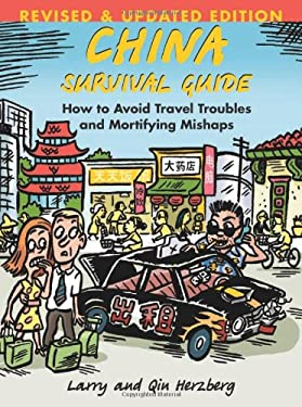 China Survival Guide: How to Avoid Travel Troubles and Mortifying Mishaps, Revised Edition 9781933330945