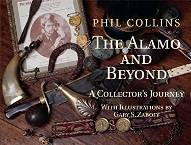 The Alamo and Beyond: A Collector's Journey 9781933337500