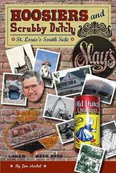 Hoosiers and Scrubby Dutch: St. Louis's South Side 10871208