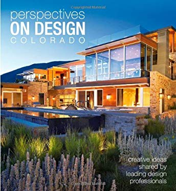 Perspectives on Design Colorado: Creative Ideas Shared by Leading Design Professionals 9781933415598