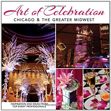Art of Celebration Chicago & the Greater Midwest 9781933415857