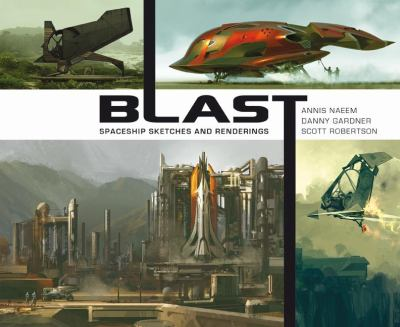 Blast: Spaceship Sketches and Renderings 9781933492629