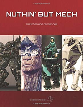 Nuthin' But Mech: Sketches and Renderings 9781933492674