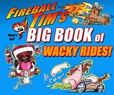Big Book of Wacky Rides! by Fireball Tim 9781933492810