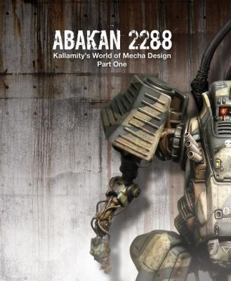 Abakan 2288: Kallamity's World of Mecha Design Part One 9781933492988