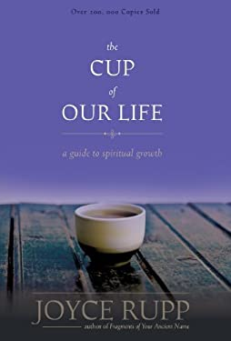 The Cup of Our Life: A Guide to Spiritual Growth 9781933495316